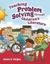Teaching Problem Solving Through Children's Literature - David A. Baldwin