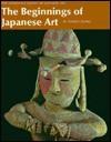 Beginnings of Japanese Art - Namio Egami, John Bester, Teruya Esaka, Ken Amakasu