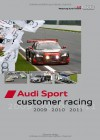 Audi Sport: Customer Racing 2009, 2010, 2011 - Thomas Voigt, Ed Turner