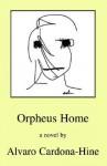 Orpheus Home - Alvaro Cardona-Hine