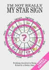 I'm Not Really My Star Sign: Libra Edition - Adie, Jake Adie