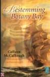 Bestemming Botany Bay - Colleen McCullough, Gert-Jan Kramer