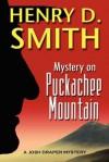 Mystery on Puckachee Mountain: A Josh Draper Mystery - Henry D. Smith II