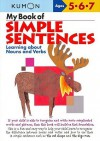 My Book of Simple Sentences: Learning about Nouns and Verbs - Kumon Publishing