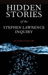 The Stephen Lawrence Inquiry and Racism in the Police: Hidden Stories from an Inquiry Undermined - Richard Stone