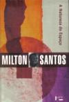 A natureza do espaço - Milton Santos