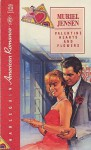 Valentine's Hearts And Flowers (American Romance, No 425) - Muriel Jensen