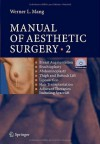 Manual of Aesthetic Surgery 2: Breast Augmentation; Brachioplasty; Abdominoplasty; Thigh and Buttock Lift; Liposuction; Hair Transplantation; Adjuvant ... Breast Surgery; Hair Transplantation; - Werner Mang, Klaus Lang, Frank Neidel, M.S. Mackowski, Nico Roxdfmann, Manuel Stock