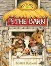 In the Barn - Bobbie Kalman