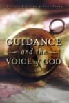 Guidance and the Voice of God - Phillip D. Jensen, Tony J. Payne