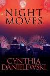 Night Moves - Cynthia Danielewski