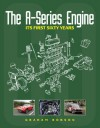 The A-Series Engine: Its First Sixty Years - Graham Robson