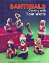Santimals Carving With Tom Wolfe - Douglas Congdon-Martin, Tom Wolfe