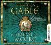 Der Palast der Meere - Rebecca Gablé, Detlef Bierstedt