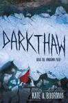 Darkthaw: A Winterkill Novel - Kate A. Boorman