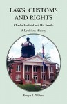 Laws, Customs and Rights: Charles Hatfield and His Family, a Louisiana History - Evelyn L. Wilson