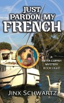 Just Pardon My French (Hetta Coffey Series, Book 8) - Jinx Schwartz
