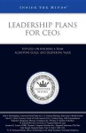 Leadership Plans for Ceos: Top Ceos on Building a Team, Achieving Goals, and Delivering Value - Aspatore Books