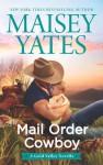 Mail Order Cowboy - Maisey Yates