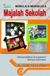 Memulai dan Mengelola Majalah Sekolah: Mempraktikkan Kompetensi Bahasa Indonesia - R. Masri Sareb Putra