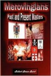 Merovingians: Past and Present Masters - Robert Baird