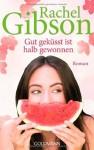 Gut geküsst ist halb gewonnen: Roman by Gibson, Rachel (2014) Taschenbuch - Rachel Gibson