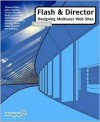 Flash and Director: Designing Multiuser Web Sites - Thomas Blaha, Steve Webster