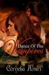 Dance of the Vampires: 1st in the 6 book Dancing Vampire series (The Dancing Vampires) - Cornelia Amiri, Julie Darcy (Cover Artist), Michelle Levigne