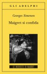 Maigret si confida - Georges Simenon, Margherita Belardetti