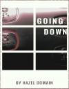 Going Down - HazelDomain