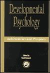 Developmental Psychology: Achievements And Prospects - Mark Bennett