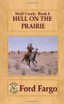 Wolf Creek: Hell on the Prairie (Volume 6) - Ford Fargo, Troy D. Smith, Cheryl Pierson, James J. Griffin, Chuck Tyrell, Clay More, Jacquie Rogers, Jerry Guin