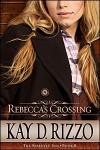 Rebecca's Crossing - Kay D. Rizzo