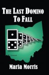 The Last Domino to Fall - Marla Morris