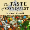 The Taste of Conquest: The Rise and Fall of the Three Great Cities of Spice - Michael Krondl, Todd McLaren, Tantor Audio