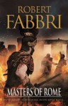 Masters of Rome (VESPASIAN Book 5) - Robert Fabbri