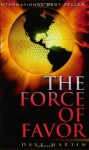 The Force of Favor - Dave Martin