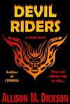 Devil Riders - Allison M. Dickson