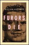 Furors Die: A Novel - William Hoffman