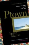 Ptown: Art, Sex, and Money on the Outer Cape - Peter Manso