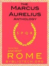 The Marcus Aurelius Anthology: The Meditations (Illustrated) (Texts From Ancient Rome) - Marcus Aurelius