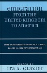 Emigration from the United Kingdom to America, Volume 14: Lists of Passengers Arriving at U.S. Ports, June 1879-December 1879 - Ira A. Glazier