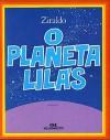 O Planeta Lilás - Ziraldo