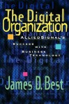 The Digital Organization: Alliedsignal's Success with Business Technology - James D. Best