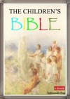 The Children's Bible - The Holy Bible for kids [Original Illustrated] - Anonymous Anonymous, Charles Foster Kent, Henry A. Sherman, Fortunecookie Press, Freedom from God