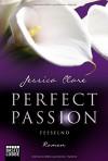 Perfect Passion - Fesselnd: Roman - Jessica Clare, Kerstin Fricke