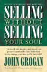 Selling Without Selling Your Soul - John Grogan