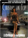 Christian on Top [sequel to The Image of Christian] - J. Crispin-Ripley
