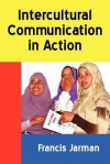 Intercultural Communication in Action - Francis Jarman