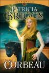 Corbeau - Intégrale (Corbeau, #1-2) - Patricia Briggs